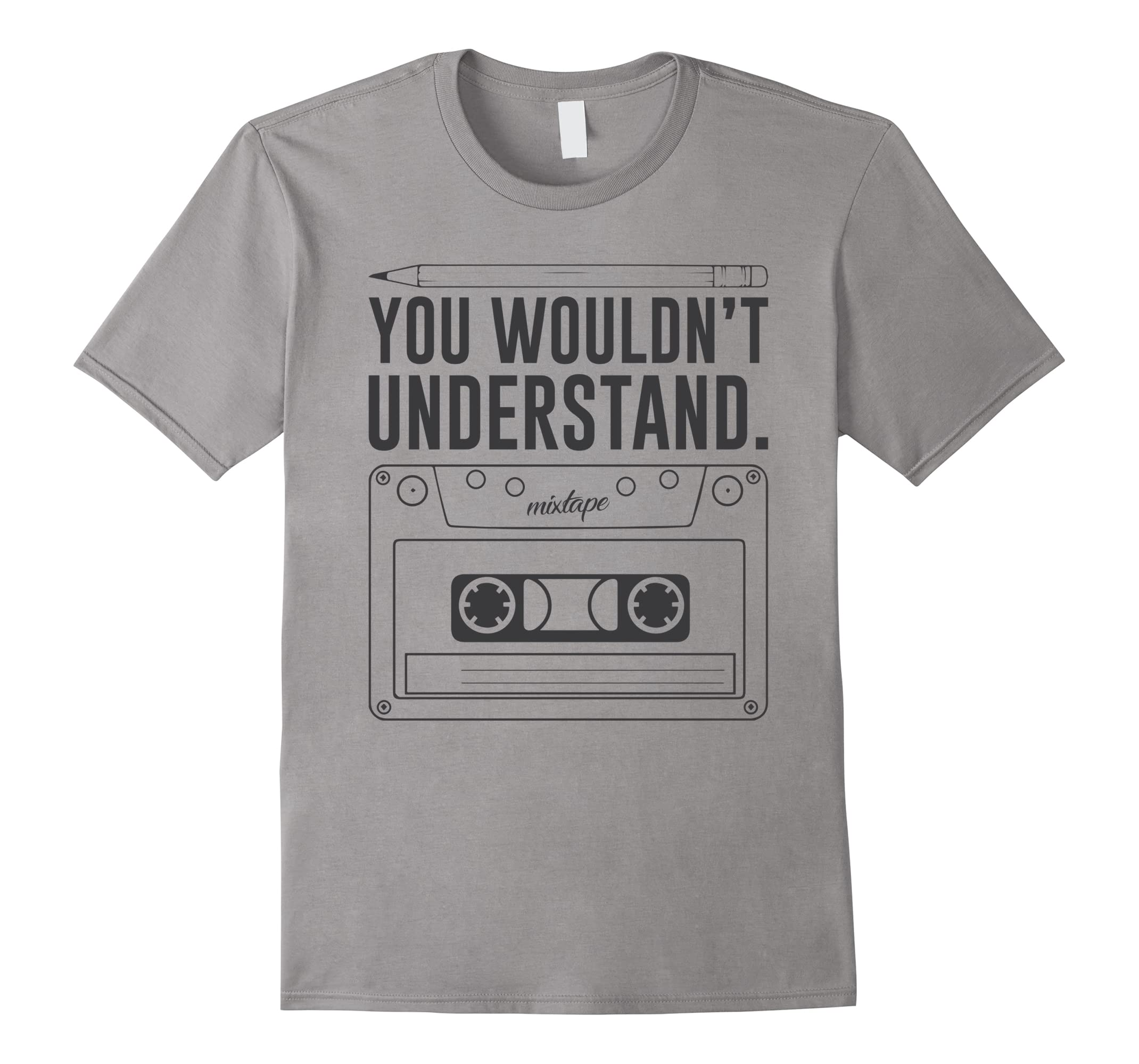 You Wouldn't Understand Pencil and Cassette Tape Retro Shirt-anz