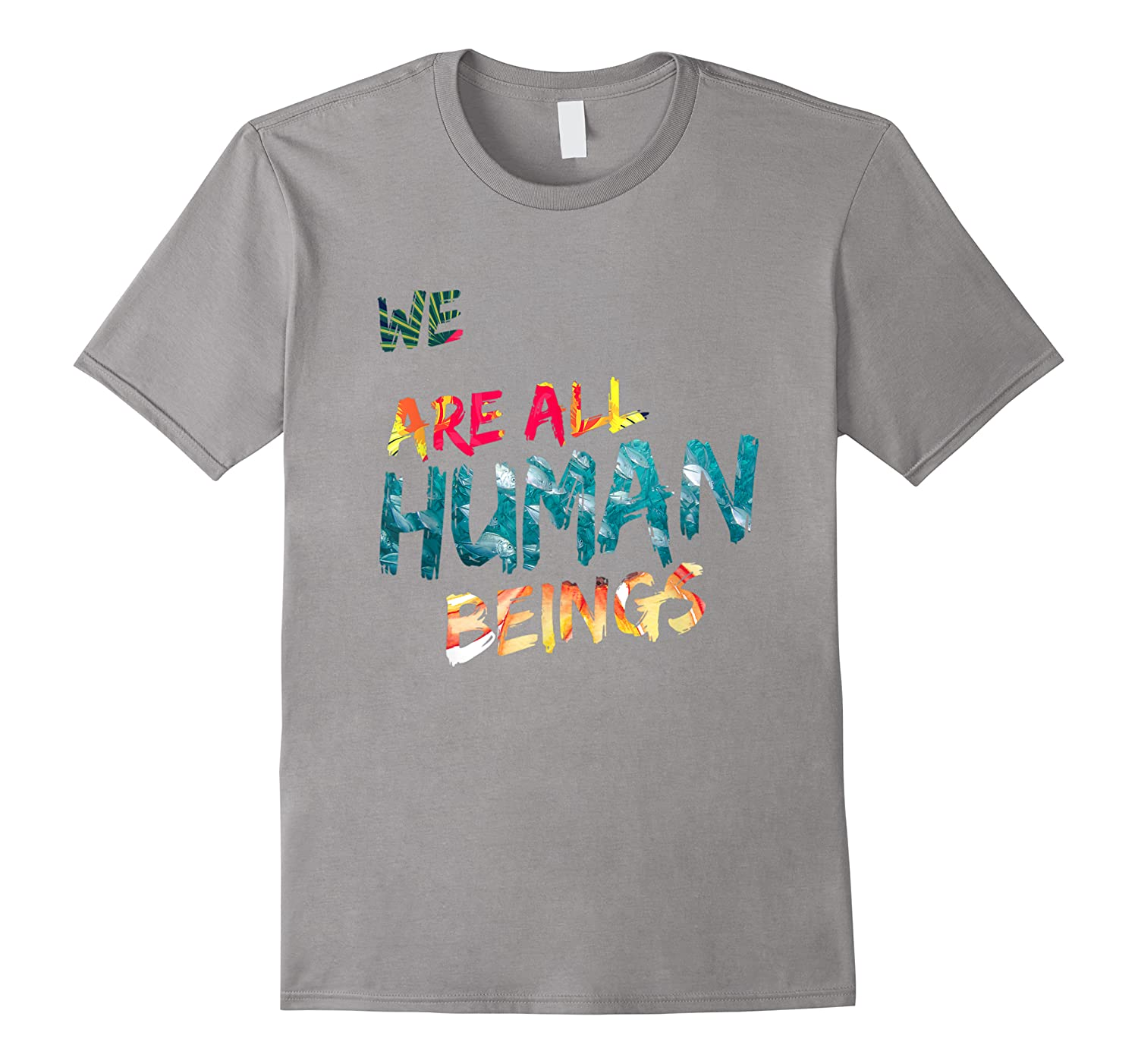 We Are All Human Beings Political Resistance Shirts