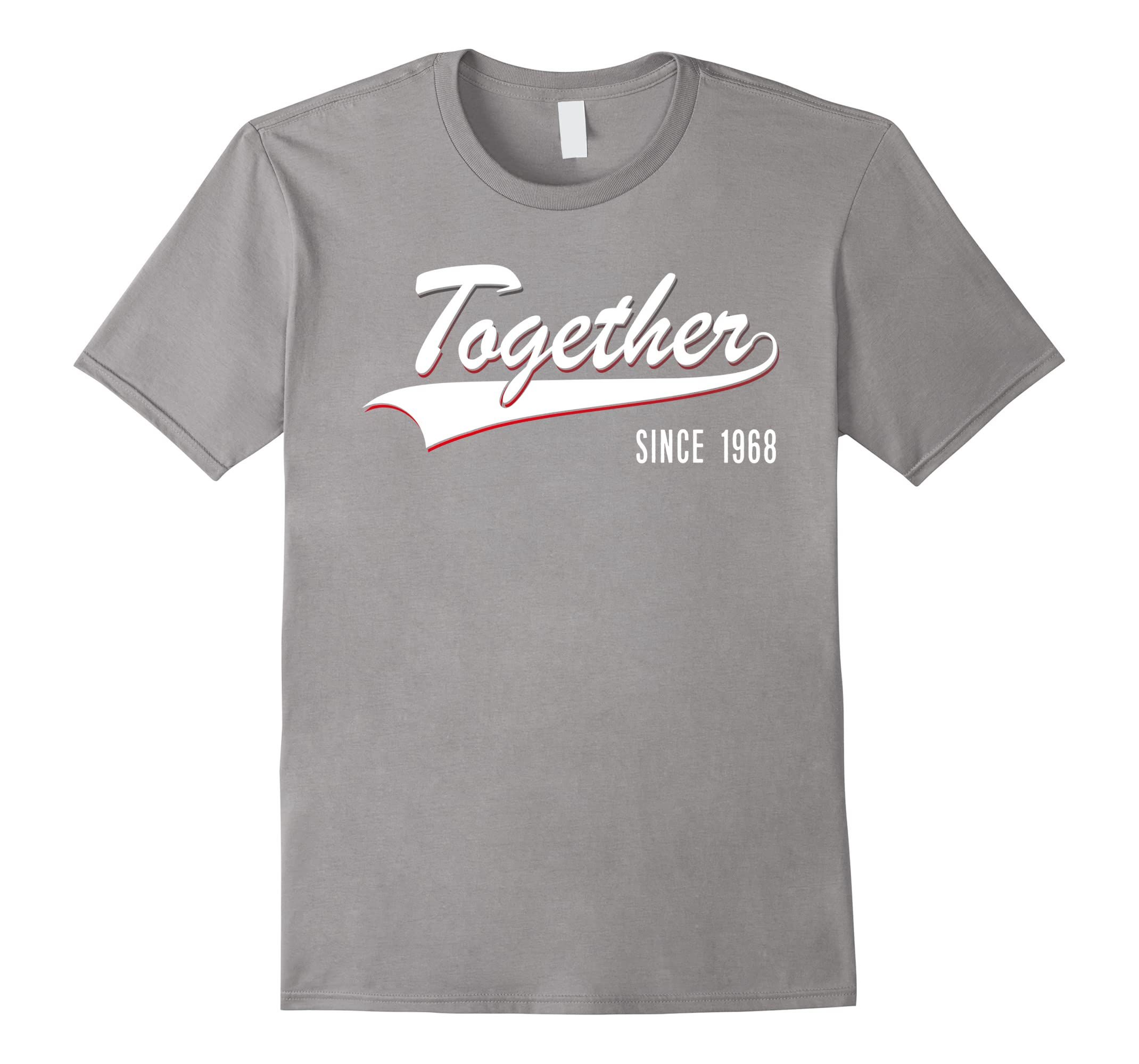 50th Anniversary gifts Together since 1968 Tshirt-ah my shirt one gift