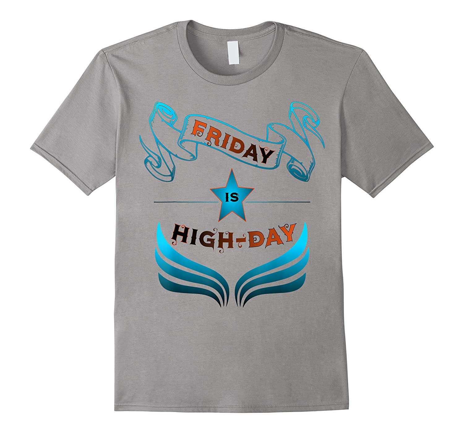 Friday Is Highday T-shirt