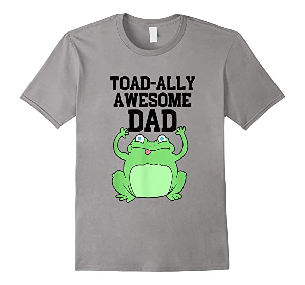Toad Ally Awesome Dad Funny Father S Day Frog Lover Gift T Shirt