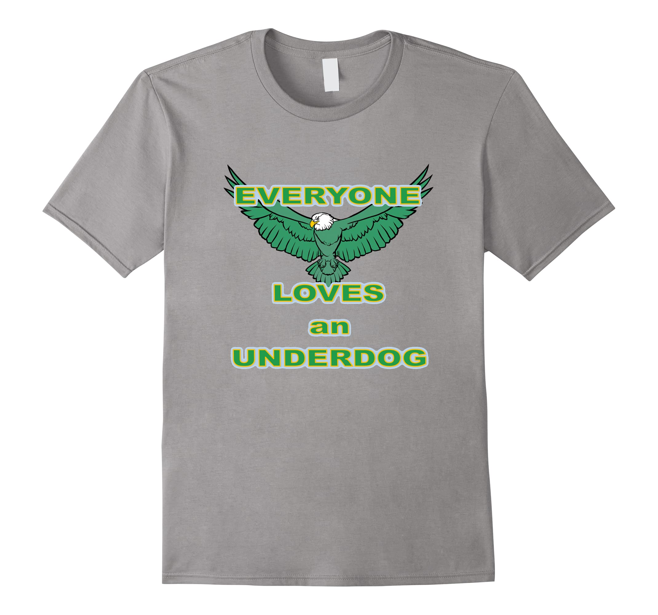 The product is already in the wishlist! Browse Wishlist. Everyone Loves an  Underdog. Support American eagles shirt-ah ... f475cca71