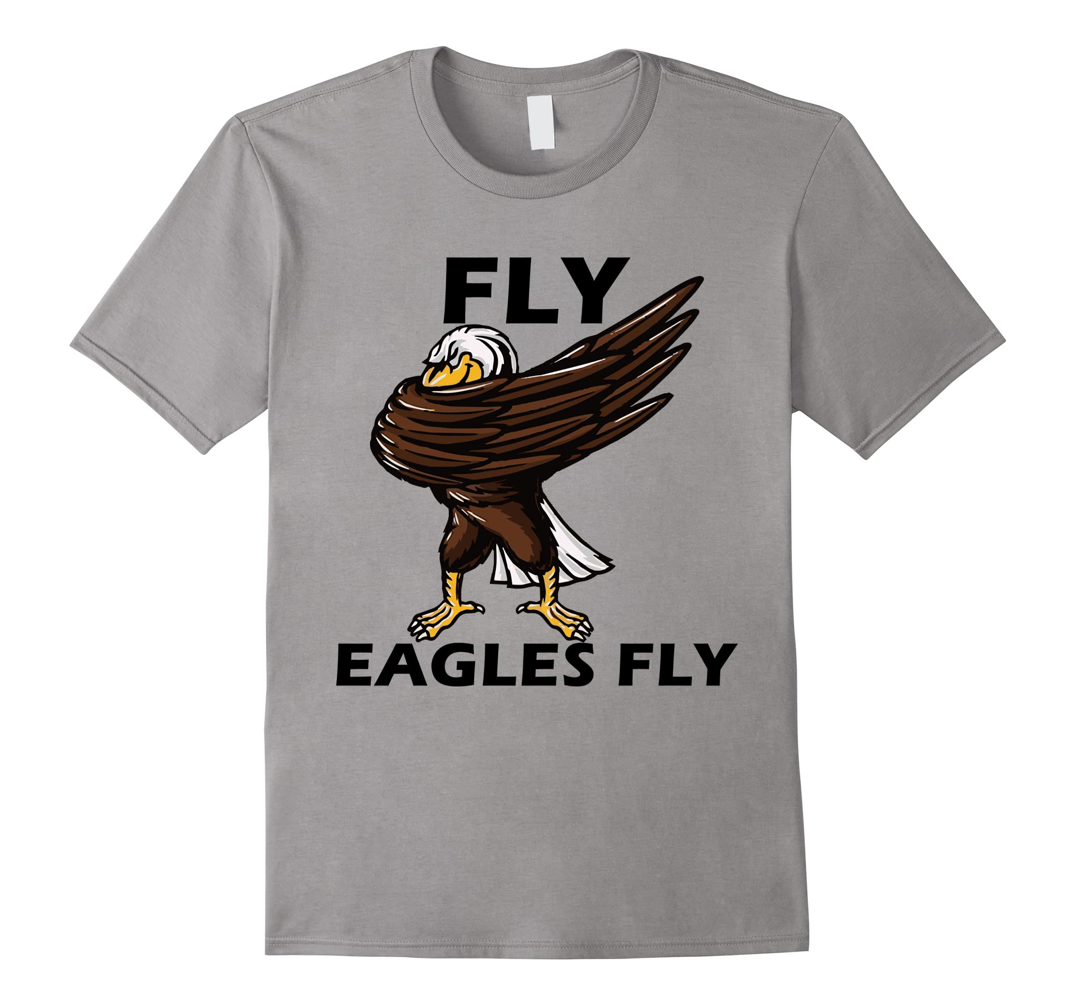 Dabbing Eagle Shirt saying 'FLY EAGLES' - Great Gift Tee-ah my shirt one gift