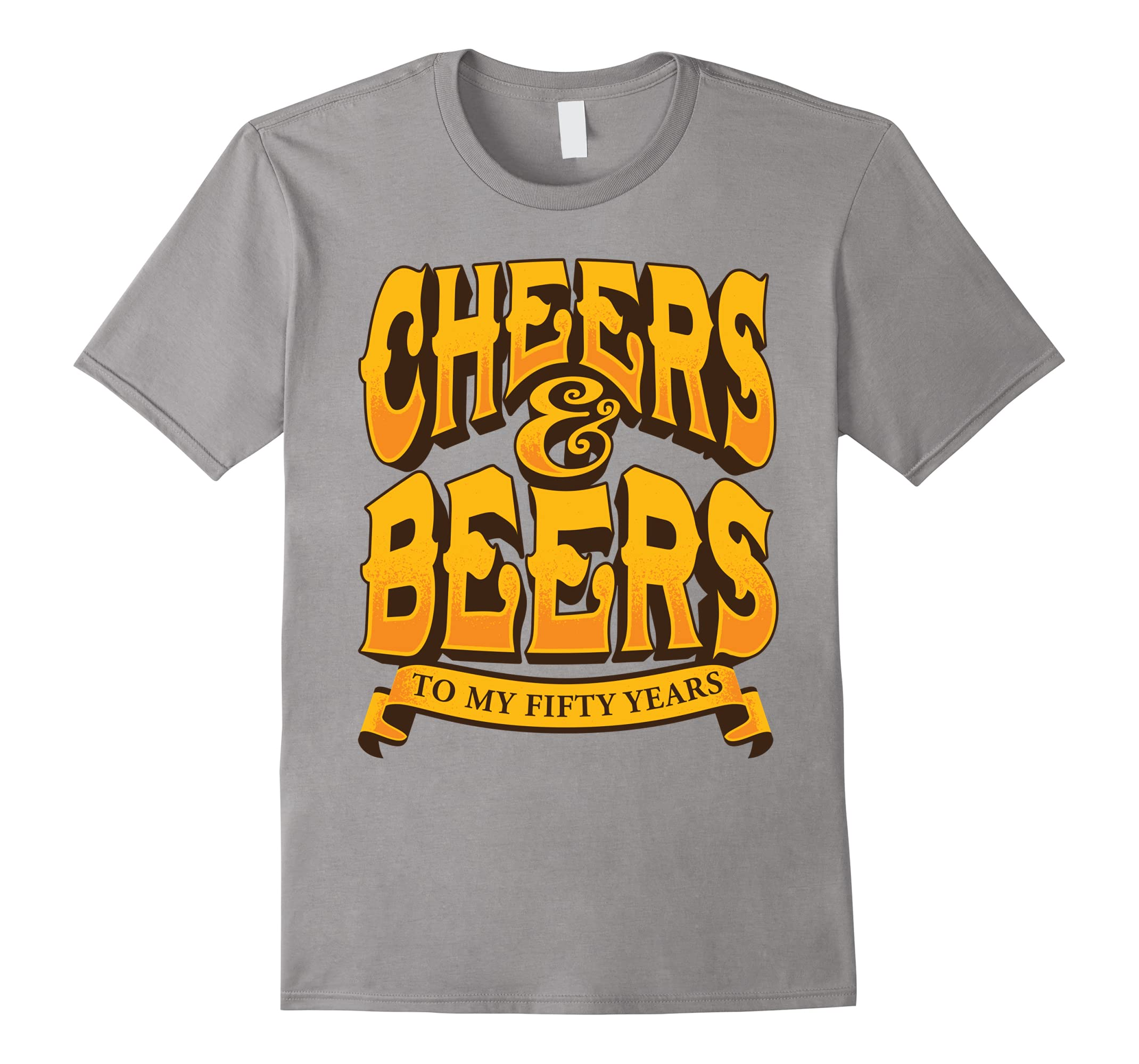 Cheers and Beers to Fifty Years - Mens 50th Birthday Tee-RT