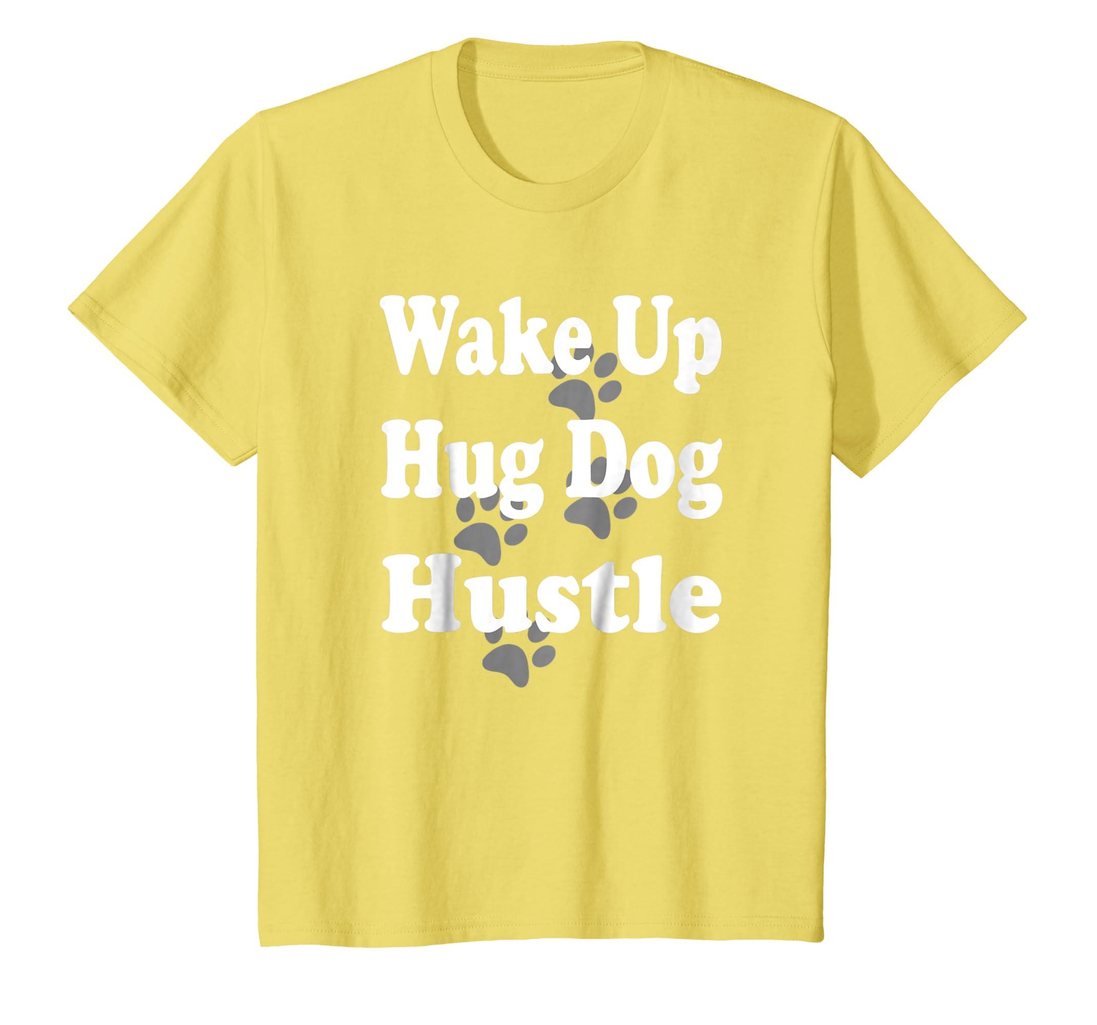 Amazoncom Wake Up Hug Dog Hustle Fun Puppy Exercise Motivation