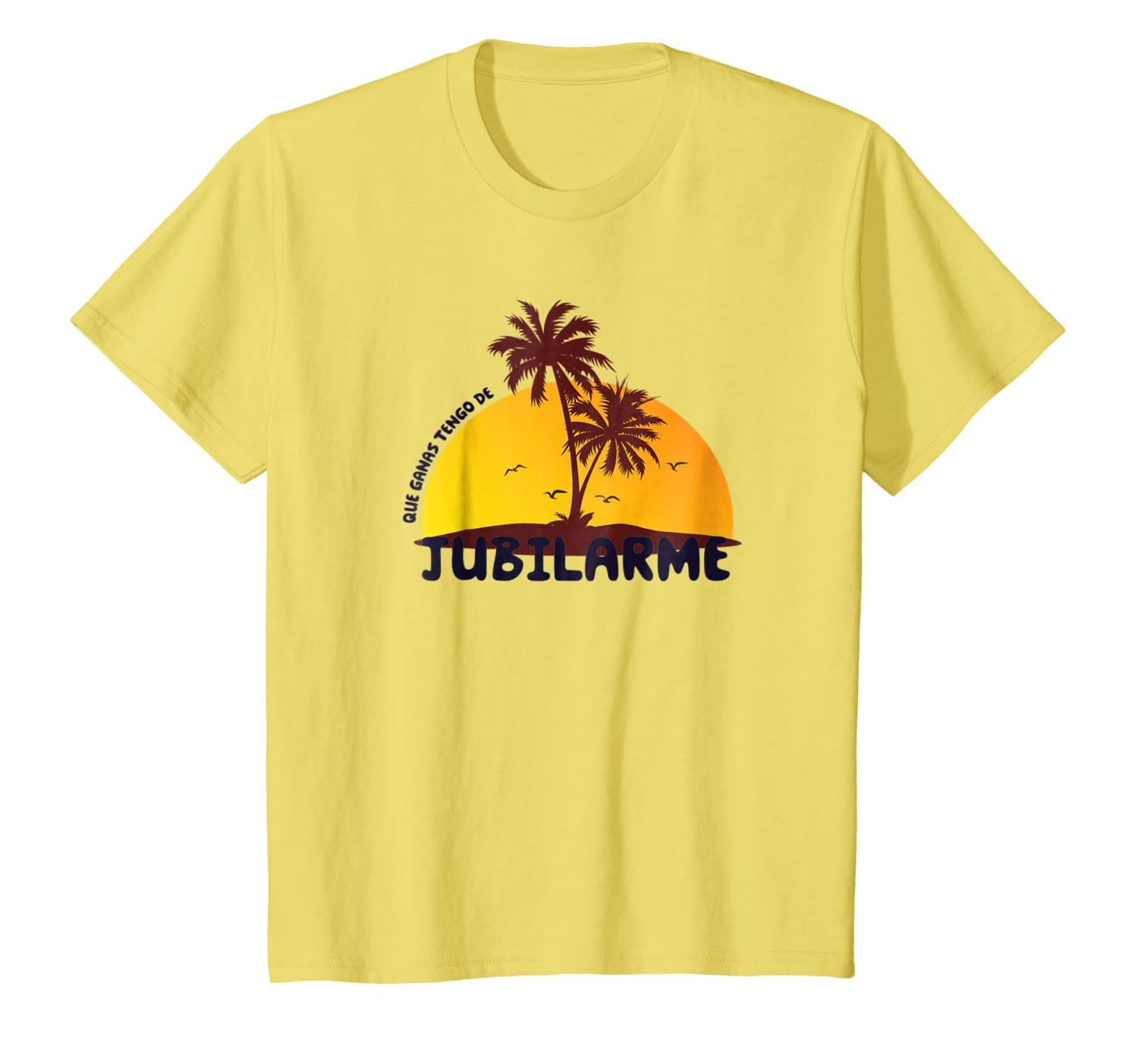 Que Ganas De Jubilarme T-Shirt Funny Saying in Spanish Tee