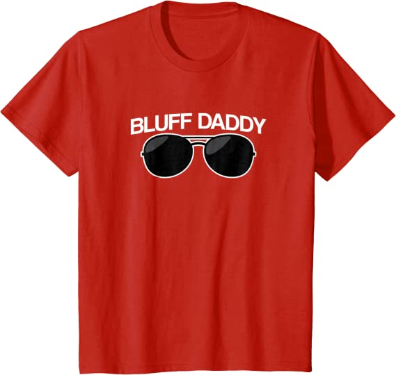 Bluff Daddy Funny Worst Hand Poker Player Gift Tshirt Top for Men Tshirt trend