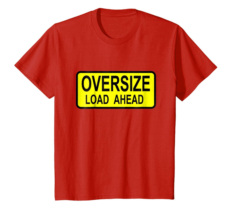 Amazon.com: OVERSIZE LOAD Ahead cartel camisa playera de ...