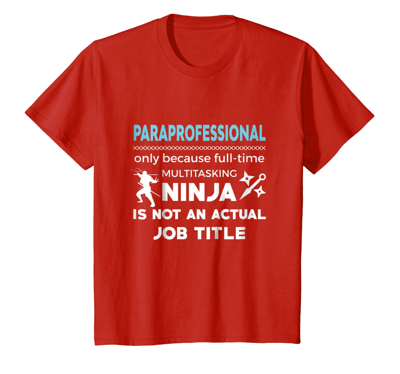Amazon.com: Paraprofessional Because Ninja Not Job Funny T ...