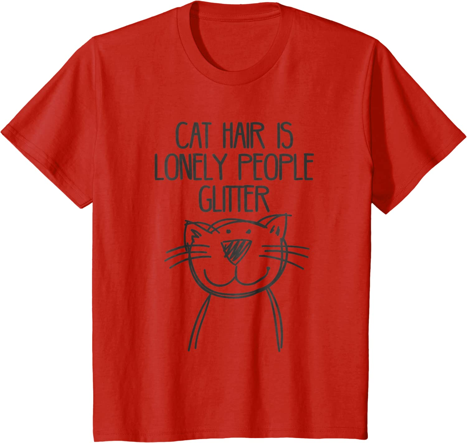 CAT HAIR IS LONELY PEOPLE GLITTER love cats lady//owner crazy T-shirt S-5XL