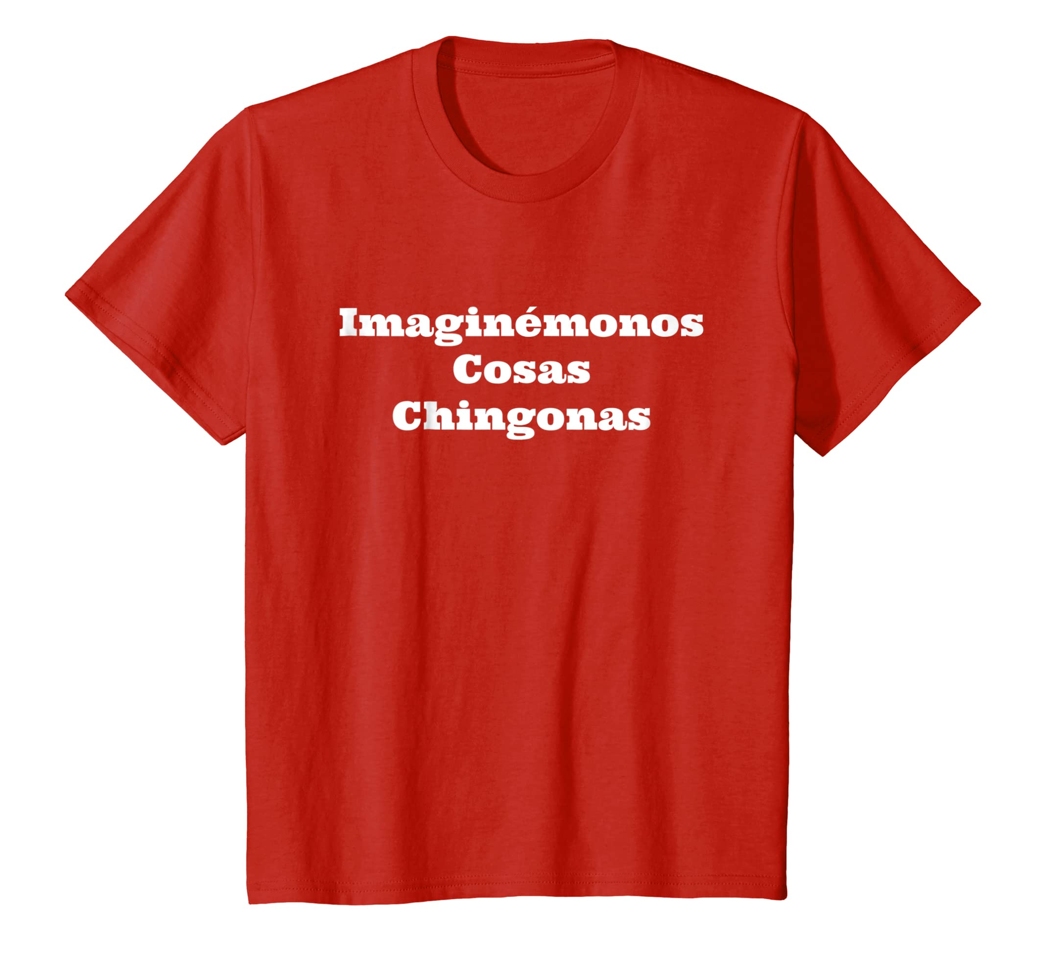 Amazon.com: Imaginemonos Cosas Chingonas - Camiseta Mexico Chistosa: Clothing