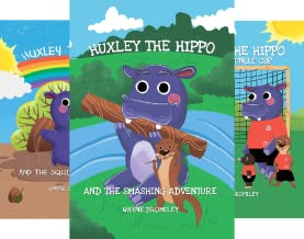 The Huxley the Hippo Books (3 Book Series)