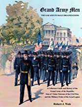 Grand Army Men: The GAR and Its Male Organizations