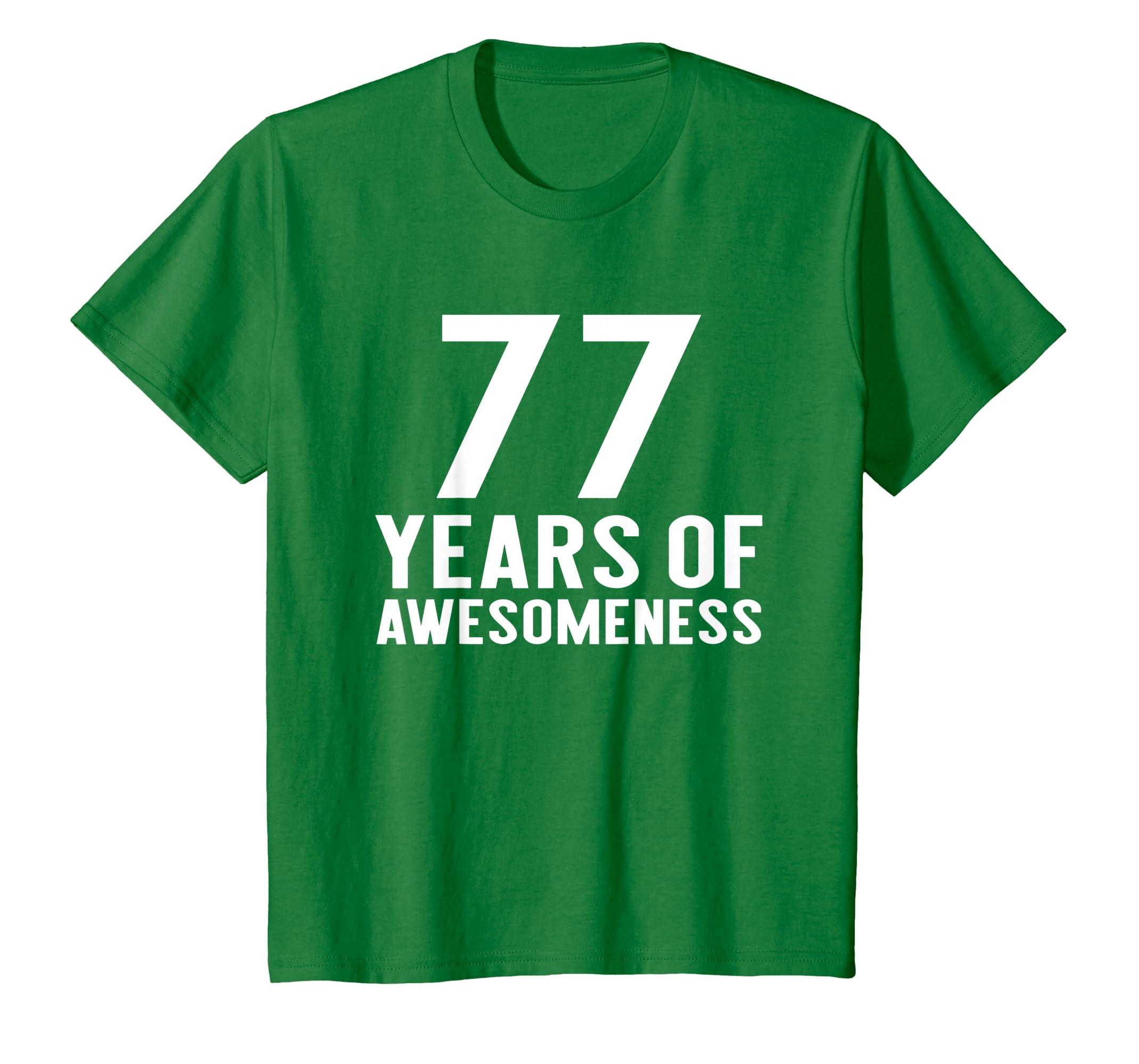 36f0797ab78 Amazon.com: 77th Birthday Shirt Gift 77 Year Old Seventy-seven Men Women:  Clothing