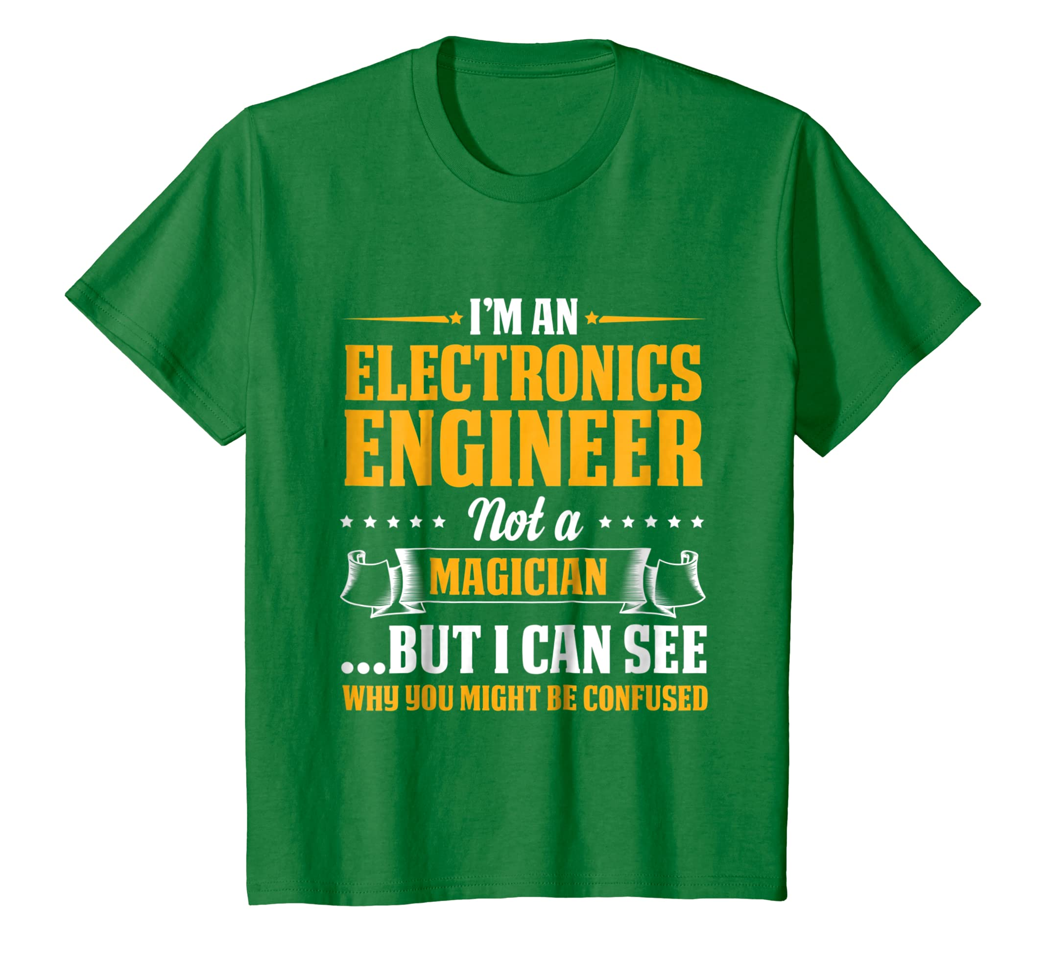 I'm An Electronics Engineer Not A Magician Be Confused T Sh-Teechatpro