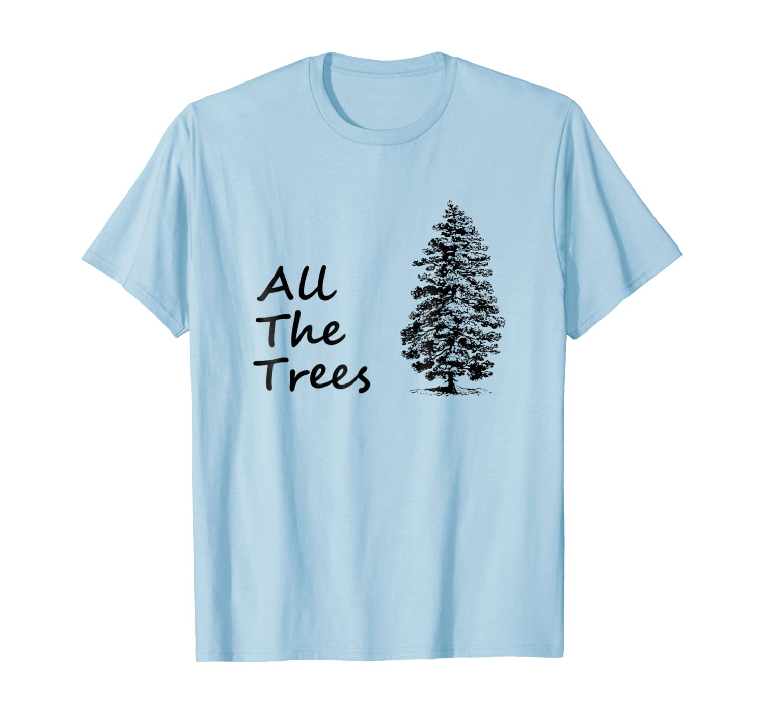 All the trees nature shirt for Men, Woman, Children
