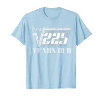 Amazon Com Square Root Of 225 15th Birthday 15 Years Old Gift T Shirt Clothing The square root calculator is used to find the square root of the number you enter. square root of 225 15th birthday 15