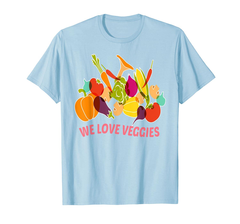 WE LOVE VEGGIES Shirt Raw Vegetables Powered by Veggies Tees