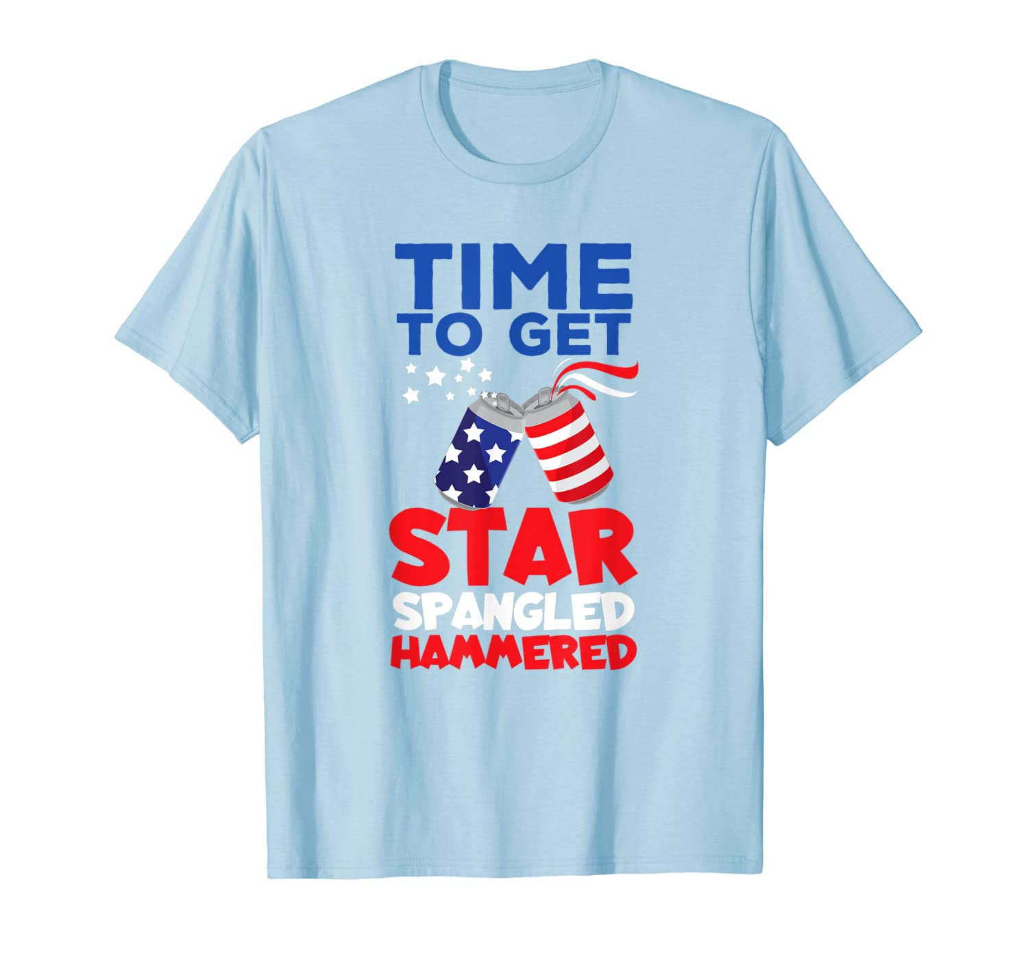 Time To Get Star Spangled Hammered Shirt America Beer Cans Unisex Tshirt