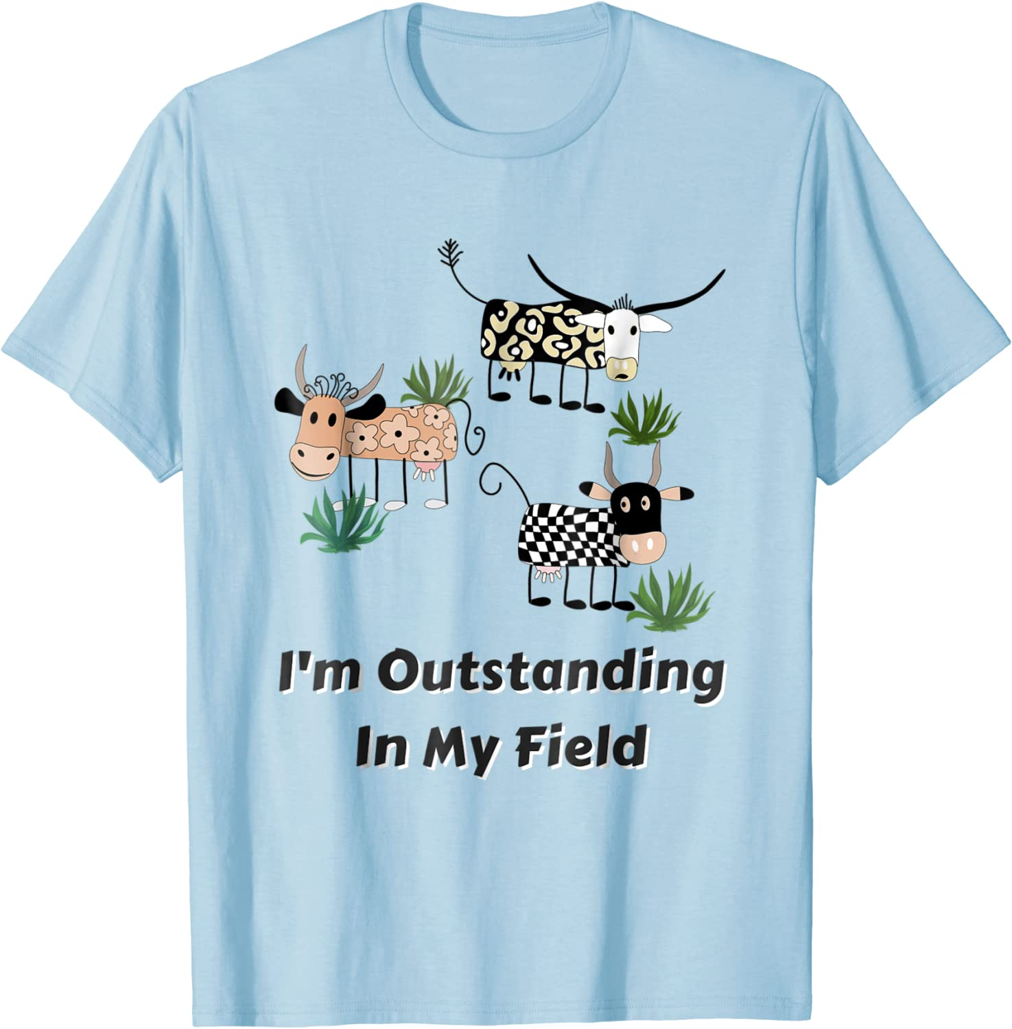 Funny Cow Gifts: Cow Stuff, Outstanding In My Field Shirt
