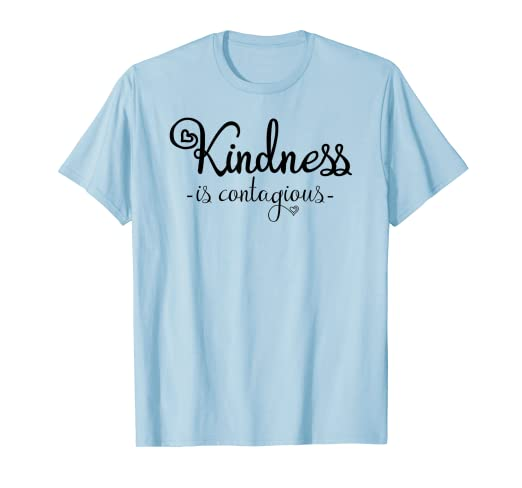 cb109ce0 Image Unavailable. Image not available for. Color: Kindness is Contagious T- Shirt. Quotes and Sayings Tees