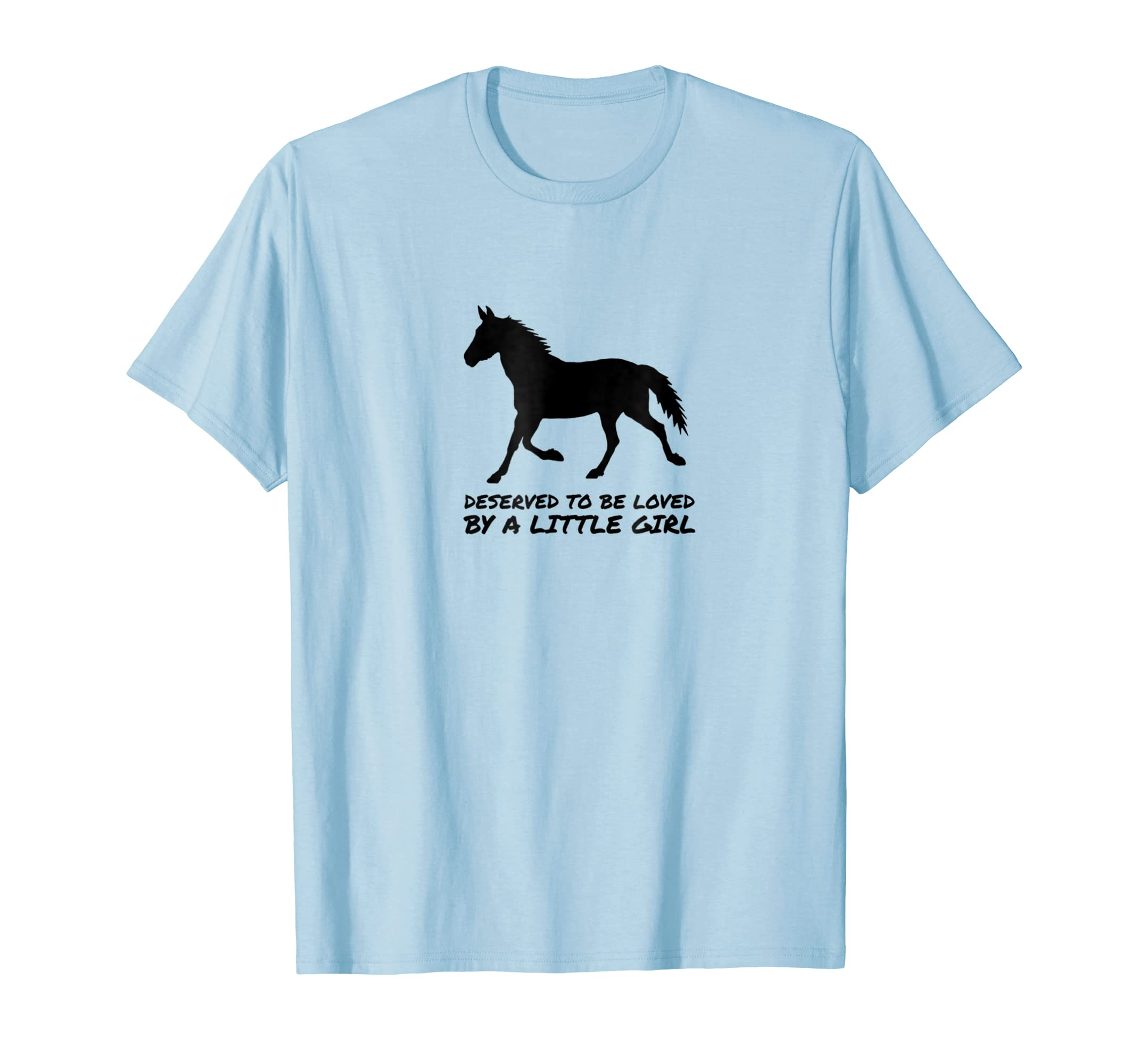 Horse Riding T-Shirt, Deserved To Be Loved By A Little Girl-AZP