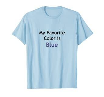 b40f3c2a229a4f Amazon.com: My Favorite Color Is Blue Funny T Pink Orange/Shirt Day ...