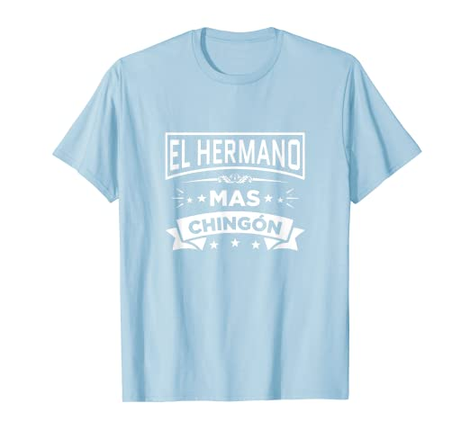 bd8a052b72 Image Unavailable. Image not available for. Color: El Hermano Mas Chingon Funny  Spanish T Shirt Brother Tee III