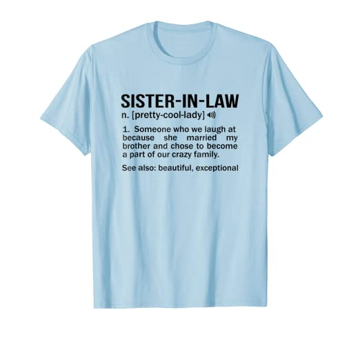76cb6a6b Amazon.com: Sister-In-Law Funny Meaning Noun T-Shirt Fun Sister Gag ...