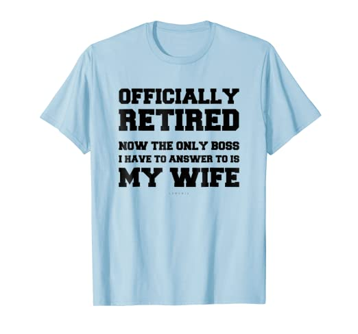 1242f603 Amazon.com: Mens Officially Retired Gift T Shirt. Funny Retirement ...