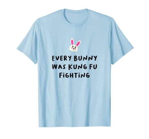 a0db324f9 Image Unavailable. Image not available for. Color: Every Bunny Was Kung Fu  Fighting T-Shirt ...