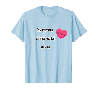 Amazon com: parents my love tees respect my father my mum T-shirt