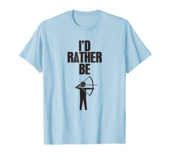 da4226251 Image Unavailable. Image not available for. Color: I'd Rather Be Shooting  My Bow Funny Archery T-Shirt