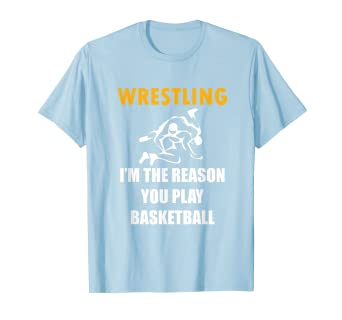 6ede1a9cbb Amazon.com: Funny Wrestling Shirt Wrestling i m the reason: Clothing