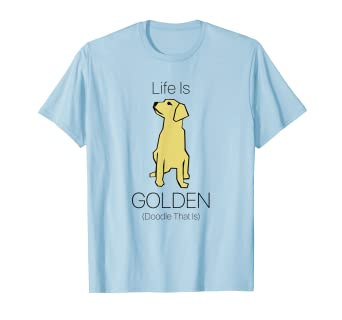 fc2692b6 Amazon.com: Life is Golden Doodle Funny Dog Lovers T-Shirt: Clothing