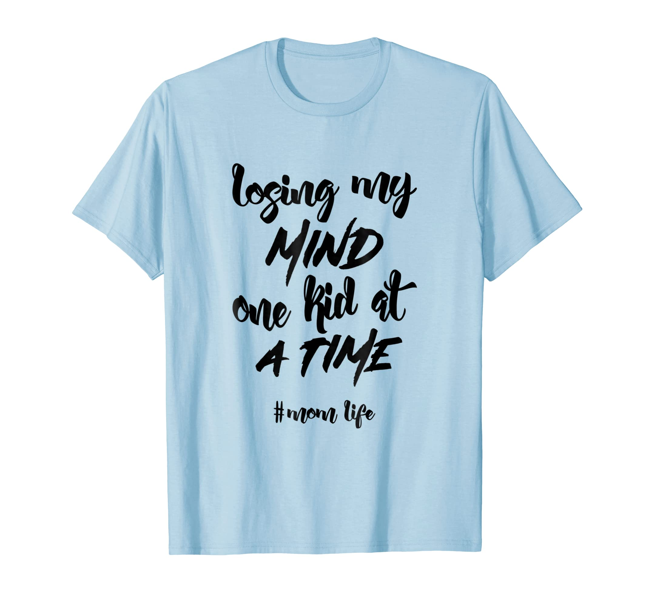 'Losing My Mind One Kid At A Time' Parenthood Shirt-anz