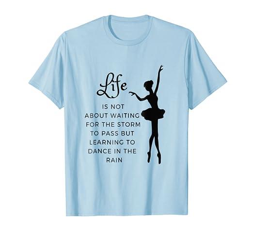 d3914a3b8ea0d Inspirational Sayings T Shirt Womens Dance Motivational