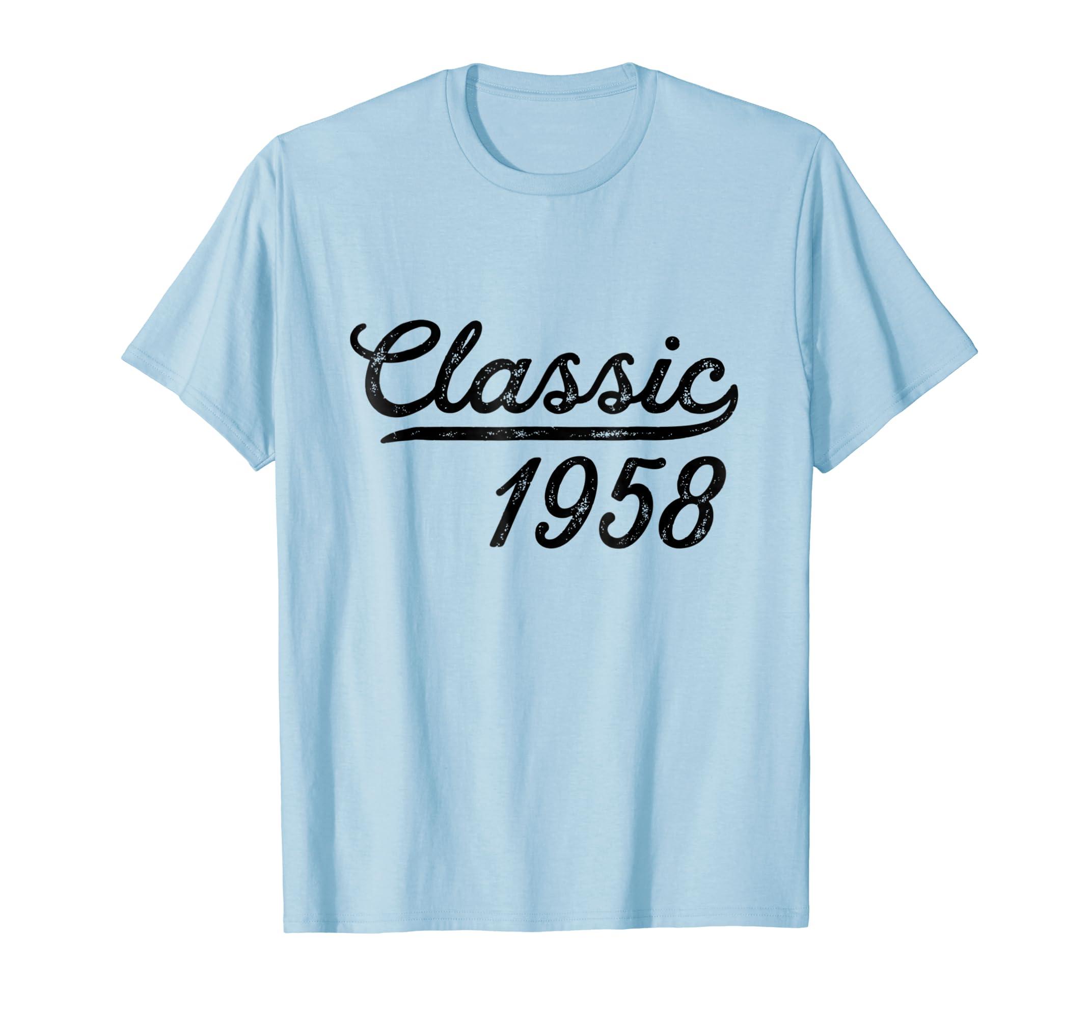 Classic 1958 Shirt 60th Birthday Men Women Gift Idea 60 year-Xacutara ...
