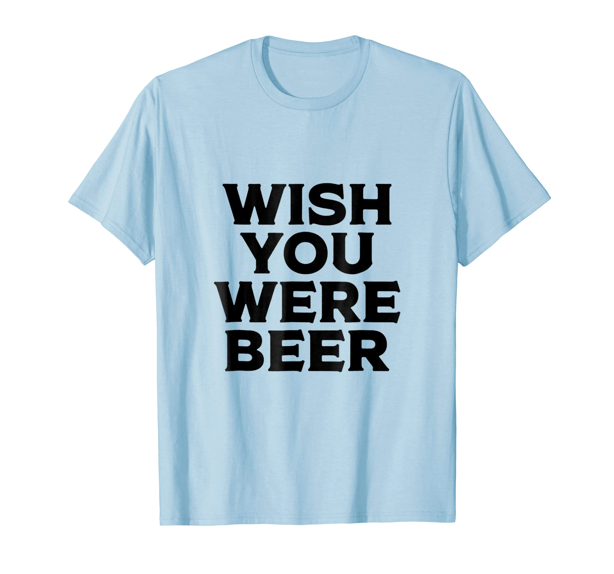 Beer Lover Shirt Wish You Were Here Alcohol Party Gift Women-SFL