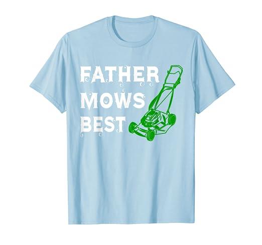 Amazon Com Mens Father Mows Best Lawn Mowing Shirt Men Women Gift T