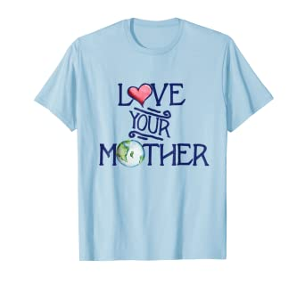 6b7b29ebb Image Unavailable. Image not available for. Color: Love your mother earth t-shirt  earth day art shirts artistic