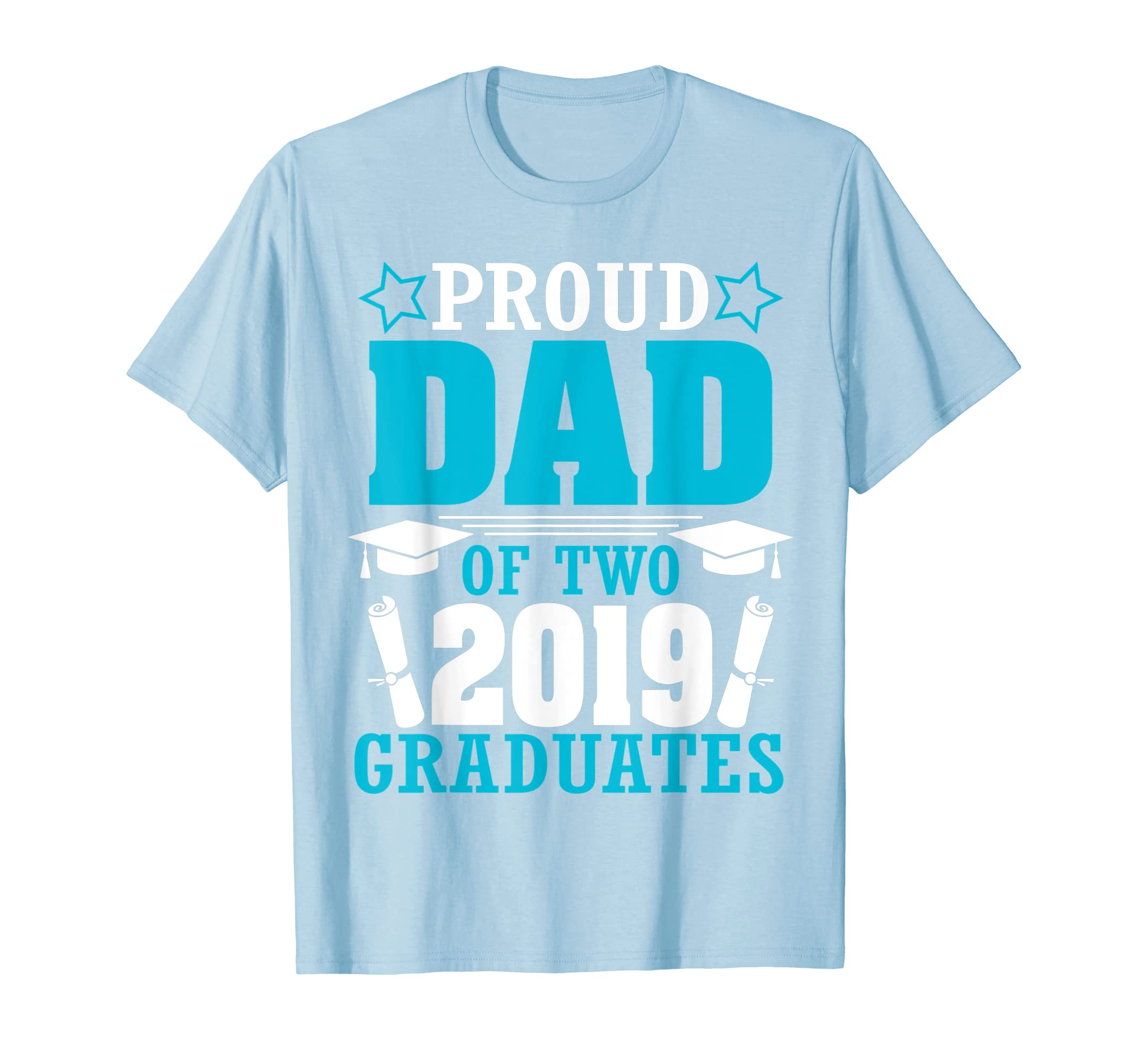 Star Proud Dad Of Two 2019 Graduates Happy Day Senior Shirt-ANZ