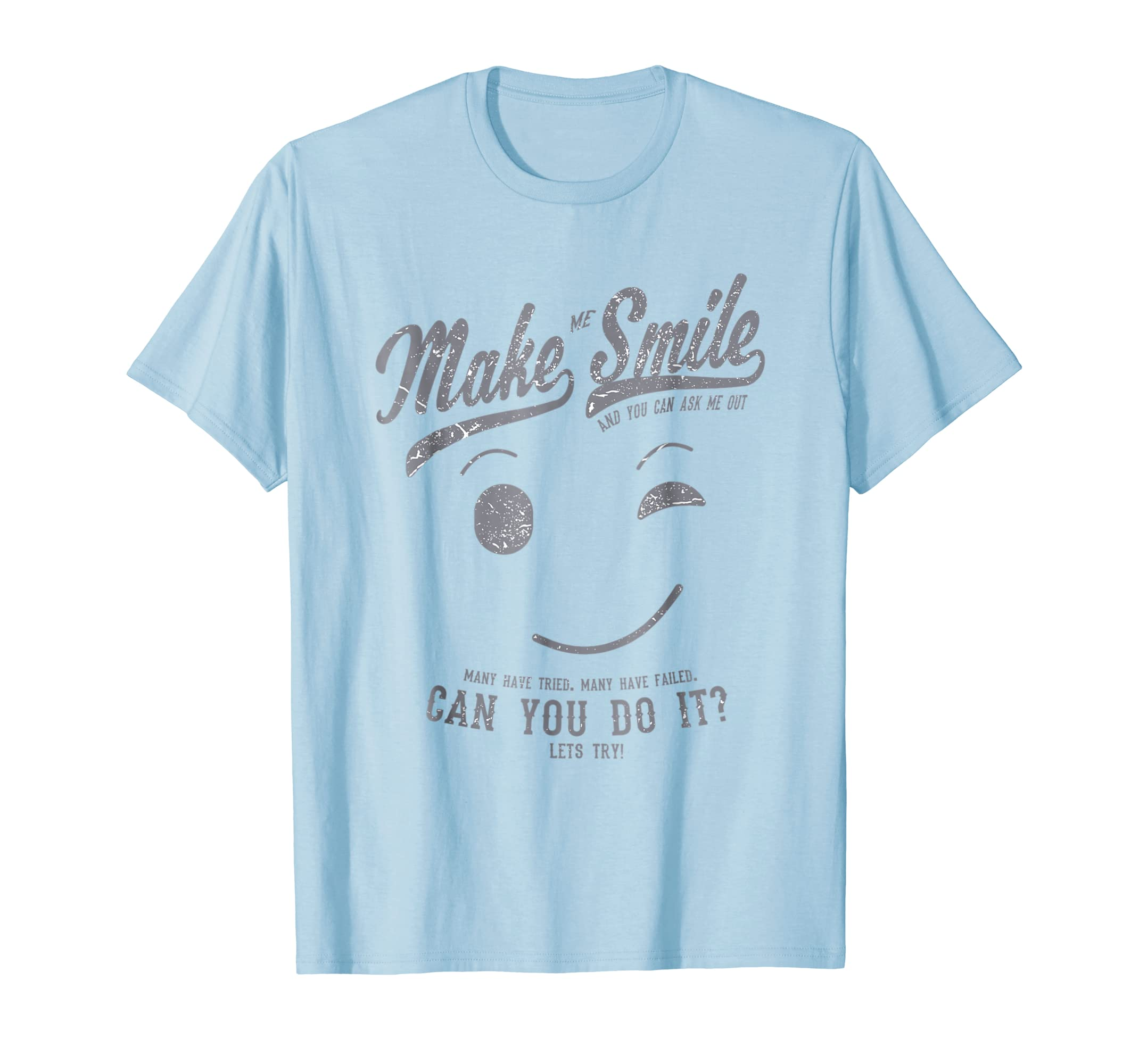 make me smile t-shirt