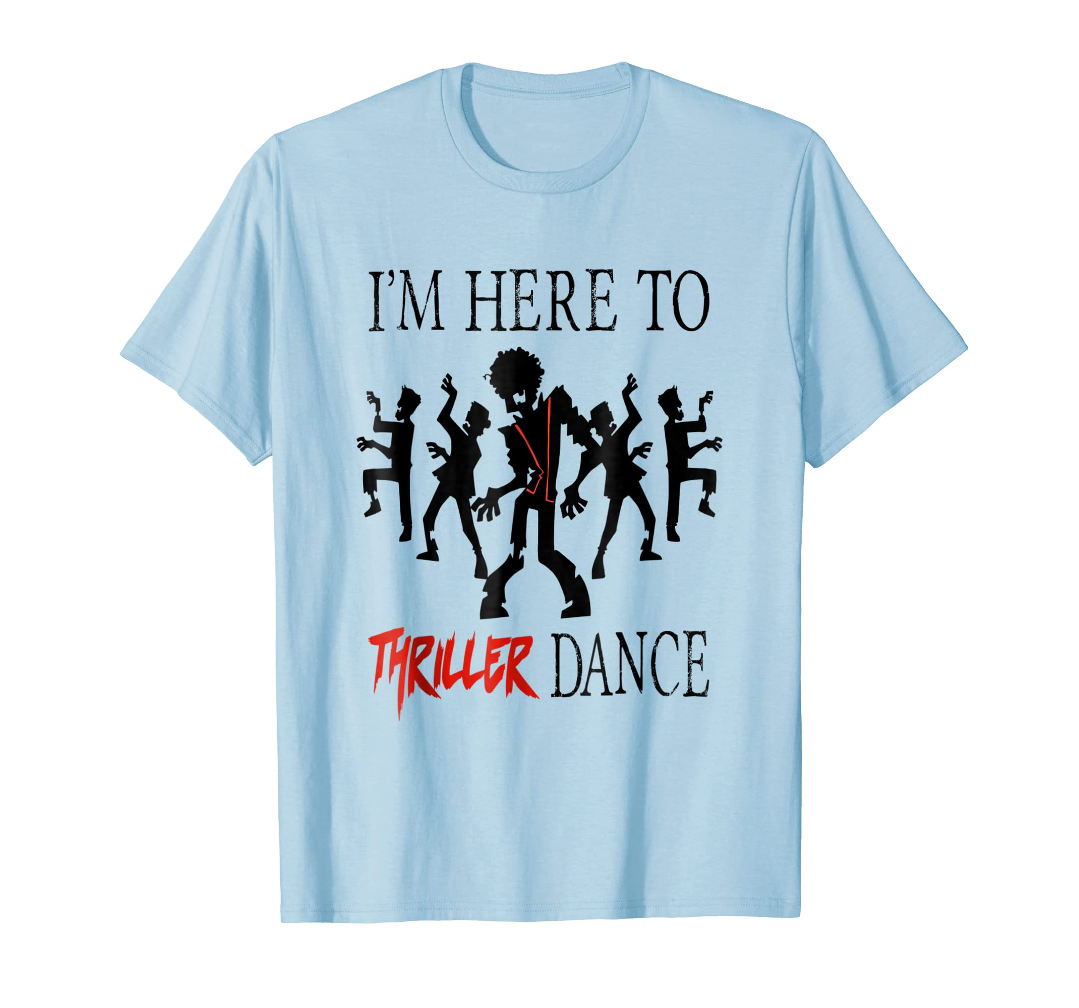 Adult Kids I'm Here To Thriller Dance Lazy Costume T Shirt-azvn