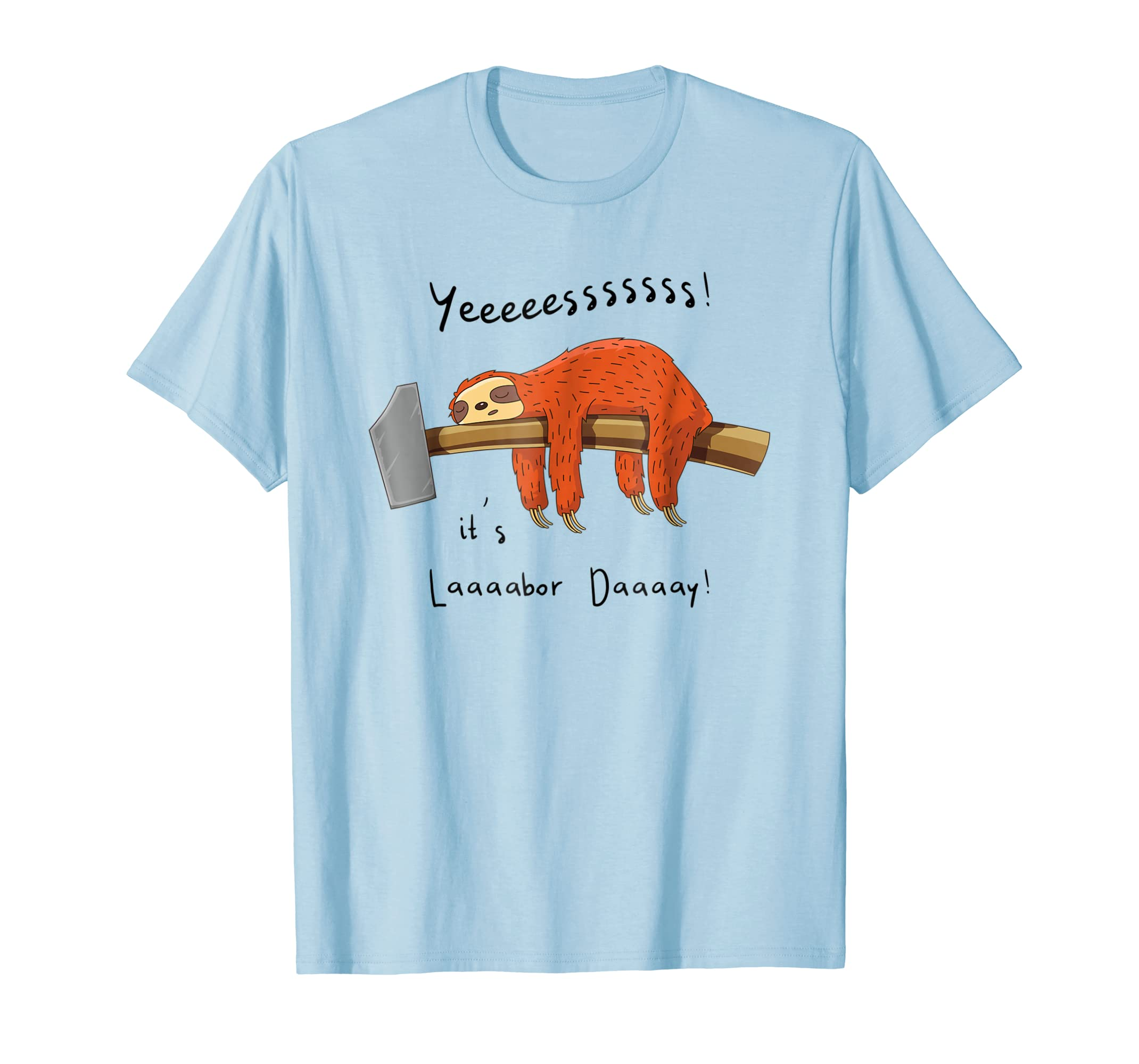Labor Day Sloth Lover Funny Women Men Boys Girls T-Shirt-anz