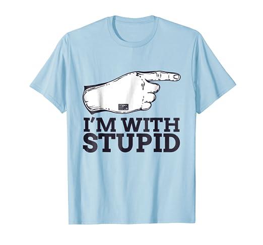 Amazoncom Funny Sarcastic Meme Im With Stupid Finger Pointing T
