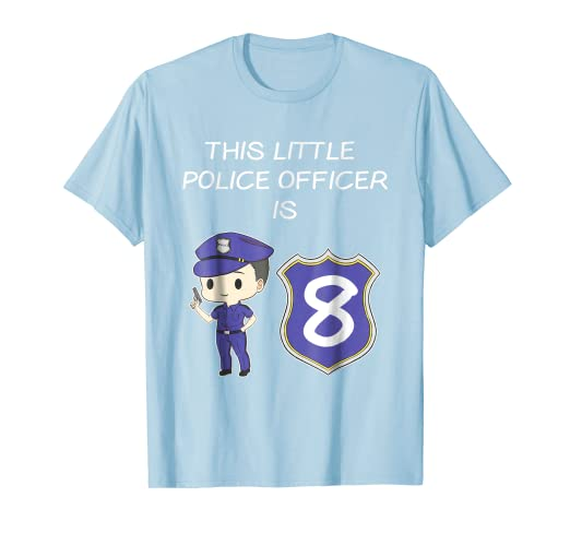 Image Unavailable Not Available For Color This Little Police Officer Is 8 Years Old Birthday T Shirt