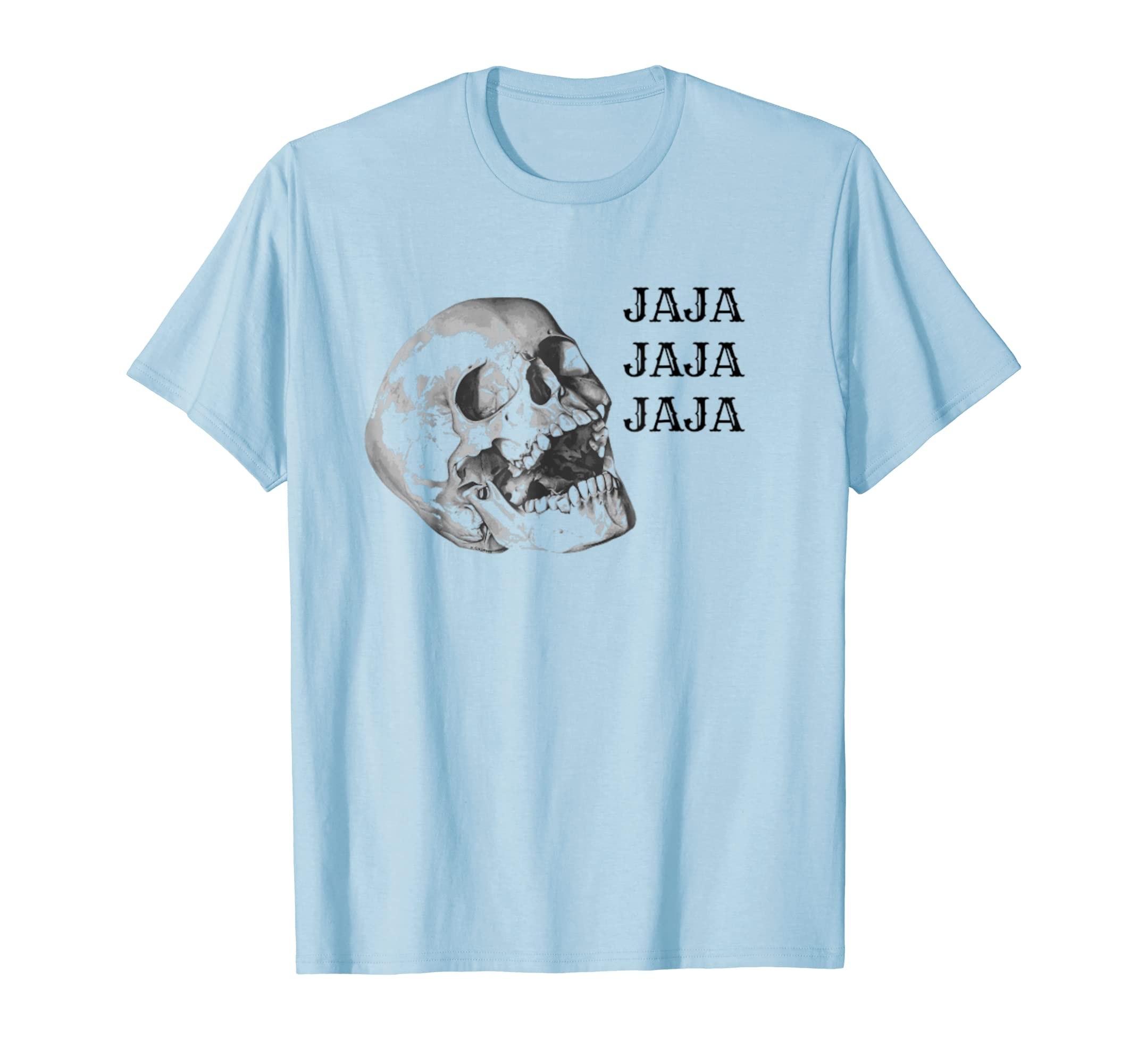 Amazon.com: Laughing Skull JAJAJA Latino/Spanish Slang Camiseta: Clothing