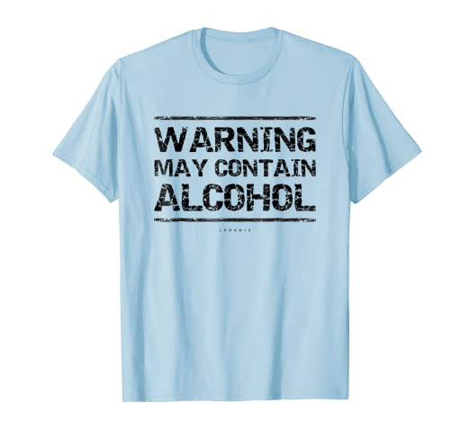 d30e9480a Image Unavailable. Image not available for. Color: Warning May Contain  Alcohol T Shirt. Funny Drinking Shirts