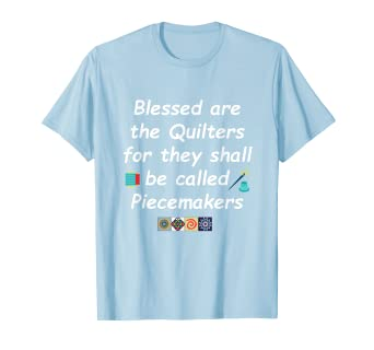 aa0dc79e3 Amazon.com: Blessed Are The Quilters T-Shirt Funny Quilter Gifts: Clothing